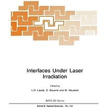 Interfaces Under Laser Irradiation