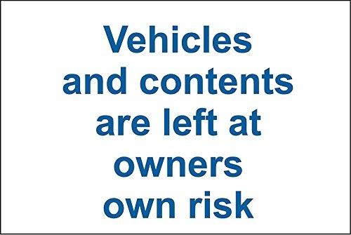 Fahrzeuge und Inhalt sind links bei Eigentümer Own Risk Sign–3mm Aluminium Schild 400mm x 300mm