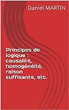 Principes de logique : causalité, homogénéité, raison suffisante, etc.