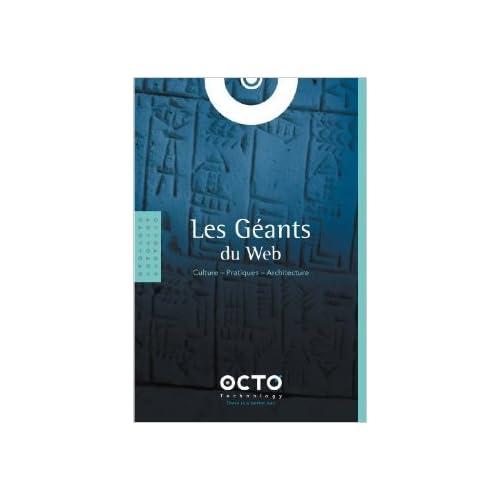 Les Géants du Web : Culture - Pratiques - Architecture de Octo Technology ( 16 novembre 2012 )
