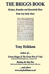 The Briggs Book: Recipes, Remedies & Household Hints from way back when by Tony Holkham (2014-02-26)