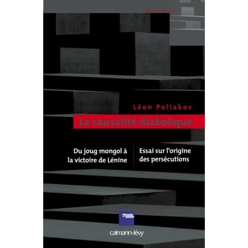 La Causalité diabolique : Tome 1, Essai sur l'origine des persécutions suivi de Tome 2, Du joug mongol à la victoire de Lénine 1250-1920