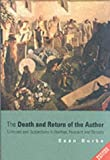 The Death and Return of the Author: Criticism and Subjectivity in Barthes, Foucault and Derrida