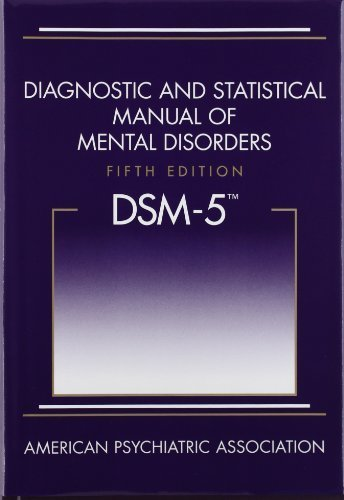 Diagnostic and Statistical Manual of Mental Disorders, Fifth Edition (DSM-5(TM)) by American Psychiatric Association 5th (fifth) (2013) Hardcover
