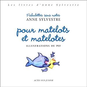 """Afficher """"livres d'Anne Sylvestre. (Les) Fabulettes sans notes pour matelots et matelotes"""""""