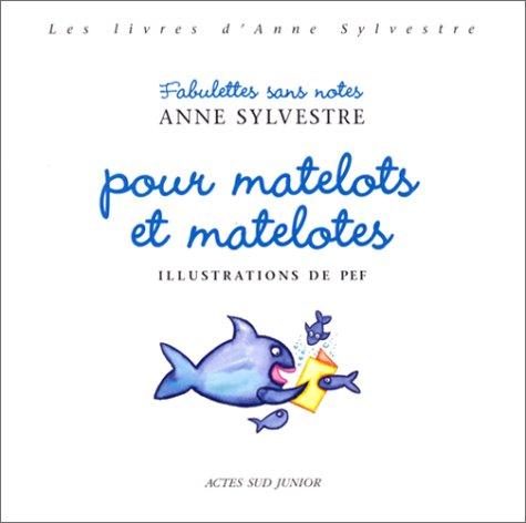 livres d'Anne Sylvestre. (Les) Fabulettes sans notes pour matelots et matelotes