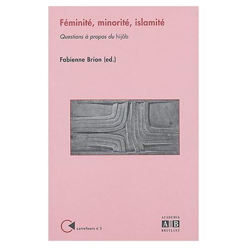 Féminité, minorité, islamité : Questions à propos du hijab