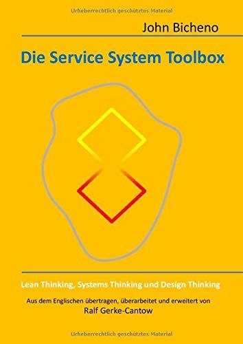 Die Service System Toolbox: Lean Thinking, Systems Thinking und Design Thinking
