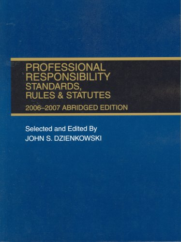 Professional Responsibility Standards, Rules & Statutes 2006-2007