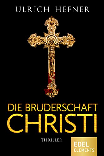 Die Bruderschaft Christi: Thriller -