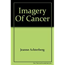 Imagery of Cancer by Jeanne Achterberg (1978-08-02)