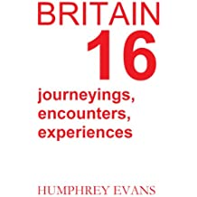 Britain: 16 Journeyings, Encounters, Experiences