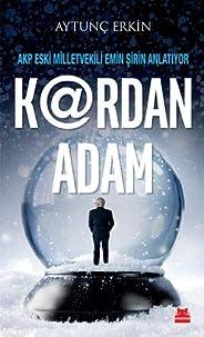 K@rdan Adam: AKP Eski Milletvekili Emin Şirin Anlatıyor