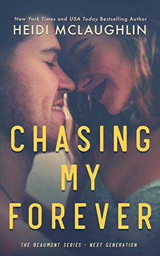 Chasing My Forever (The Beaumont Series: Next Generation, Band 3) -