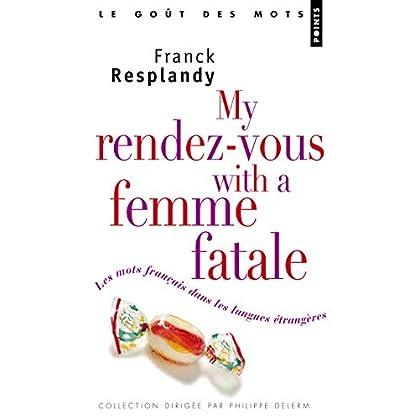 Les My Rendez-vous with a femme fatale. Les mots français dans les langues étrangères