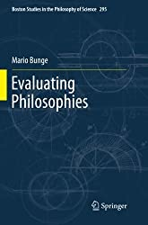 Evaluating Philosophies (Boston Studies in the Philosophy and History of Science) by Mario Bunge (2014-08-09)