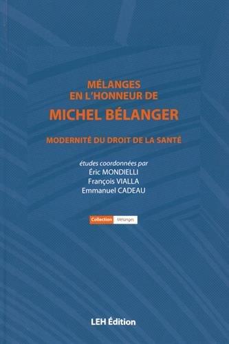 Mlanges en l'honneur de Michel Blanger : Modernit du droit de la sant