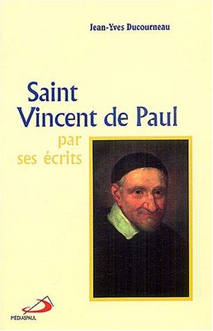 Saint Vincent de Paul par ses crits