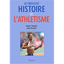 La fabuleuse histoire de l'athlétisme
