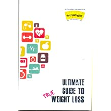 Ultimate Guide to True Weight Loss