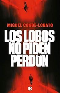 Los lobos no piden perdón par Miguel Conde-Lobato