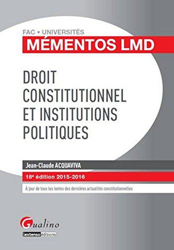 Mmentos LMD - Droit constitutionnel et Institutions politiques 2015-2016, 18 Ed.