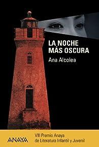 La noche más oscura   par Ana Alcolea