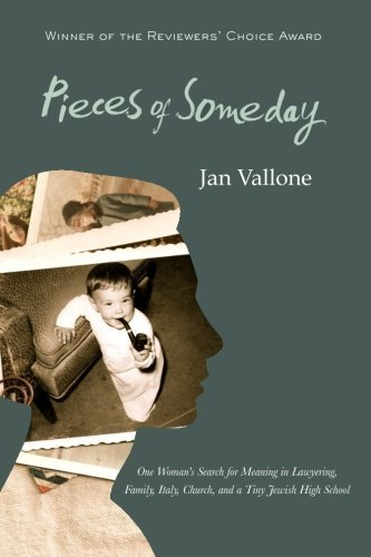 Pieces of Someday: One Woman's Search for Meaning in Lawyering, Family, Italy, Church, and a Tiny Jewish High School by Jan Vallone (2013-12-09)