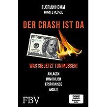 Der Crash ist da: Was Sie jetzt tun müssen! Anlagen, Immobilien, Ersparnisse, Arbeit (German Edition)