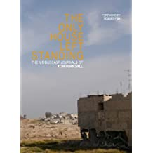 The Only House left Standing: The Journals of Tom Hurndall