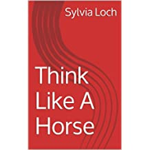 Think Like A Horse (English Edition)