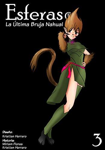 Esferas CR Capítulo 3: La última bruja Nahual por Christian Herrero