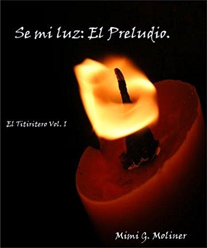 Se mi Luz: El Preludio