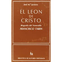El león de Cristo.: Biografía del venerable Francisco Tarín (NORMAL)