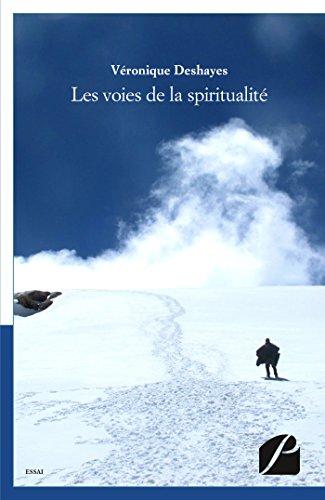 Les voies de la spiritualité: Propos recueillis par Sylvie Piriou