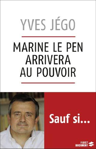 Livres gratuits en ligne Marine Le Pen arrivera au pouvoir... sauf si pdf