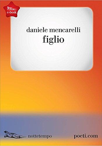 Figlio (Poesia) di Daniele Mencarelli
