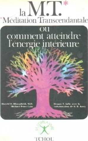 La M.T.: Méditation transcendantale: ou Comment atteindre l'énergie intérieure