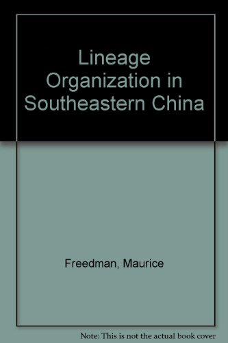 Lineage Organization in Southeastern China par Maurice Freedman