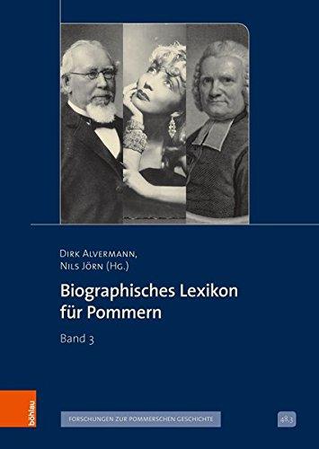 Biographisches Lexikon für Pommern: Band 3 (Veröffentlichungen der Historischen Kommission für Pommern, Band 48)