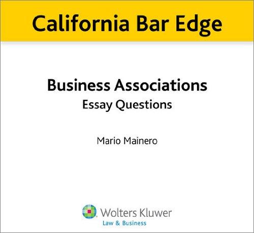 California Bar Edge: California Business Associations Essay Questions for the Bar Exam (English Edition) (California Bar Edge)