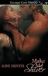Make Me Shiver by Aline Hunter (2013-01-09)