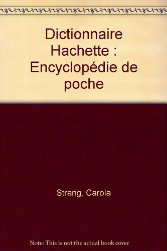 Dictionnaire Hachette : Encyclopédie de poche