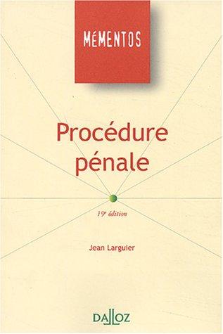 Procédure pénale, mémento par Jean Larguier