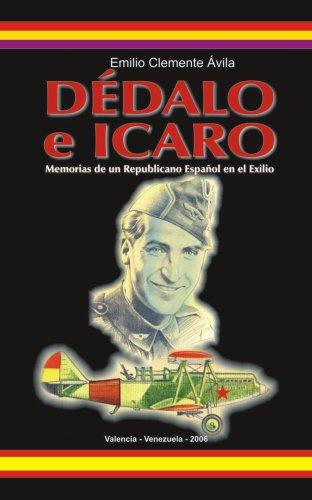 DEDALO e ICARO, Memorias de un repúblicano español en el exilio