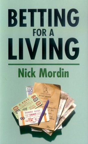 Betting for a Living por Nick Mordin