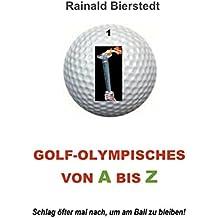 Golf - Olympisches von A bis Z: Schlag öfter mal nach, um am Ball zu bleiben!