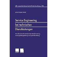 Service Engineering bei technischen Dienstleistungen. Eine ökonomische Analyse der Modularisierung, Leistungstiefengestaltung und Systembündelung (neue betriebswirtschaftliche forschung (nbf))