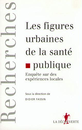Les figures urbaines de la santé publique. Expériences locales