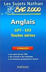 Bac anglais terminales toutes séries lv1 - lv2 : sujets corrigés du bac 99